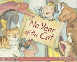 No Year of the Cat By Mary Dodson Wade; Illustrated By Nicole Wong